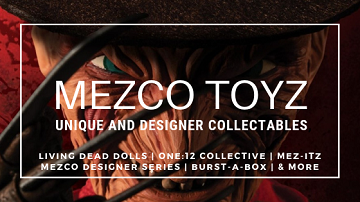 Mezco Toys dolls, burst-a-box, action and stylized figures